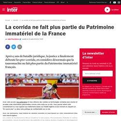 La corrida ne fait plus partie du Patrimoine immatériel de la France