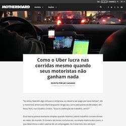 Como o Uber lucra nas corridas mesmo quando seus motoristas não ganham nada
