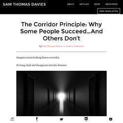 The Corridor Principle: Why Some People Succeed…And Others Don't