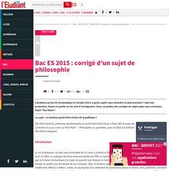 Bac ES 2015 : corrigé d'un sujet de philosophie - L'Etudiant