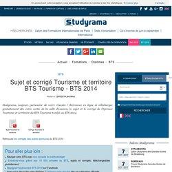 Sujet et corrigé Tourisme et territoire BTS Tourisme - BTS 2014