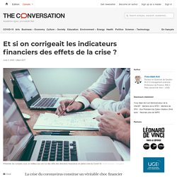 Et si on corrigeait les indicateurs financiers des effets de la crise ?