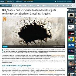 NSA/Shadow Brokers : des failles Windows tout juste corrigées et des structures bancaires attaquées