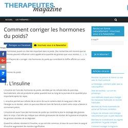 Comment corriger les hormones du poids? - Therapeutes magazine