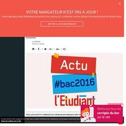 Bac 2016 : les corrigés de français (toutes séries) - L'Etudiant