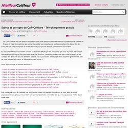 Sujets et corrigés du CAP Coiffure - Téléchargement gratuit - CAP et BP Coiffure