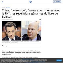 """Chirac """"corrompu"""", """"valeurs communes avec le FN"""" : les révélations gênantes du livre de Buisson"""