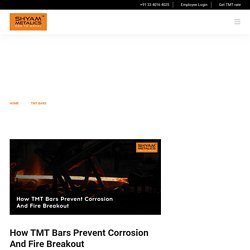 How TMT Bars Prevent Corrosion And Fire Breakout - Shyam Metalics