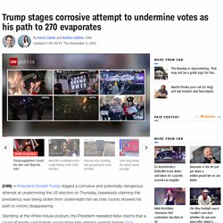 Trump stages corrosive attempt to undermine 2020