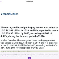 The corrugated board packaging market was valued at USD 262.61 billion in 2019, and it is expected to reach USD 339.95 billion by 2025, recording a CAGR of 4.41%, during the forecast period of 2020