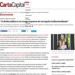 """""""A dívida pública é um mega esquema de corrupção institucionalizado"""""""