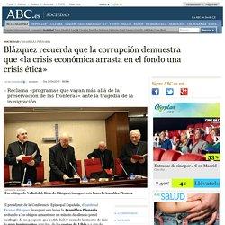 Blázquez recuerda que la corrupción demuestra que «la crisis económica arrasta en el fondo una crisis ética»