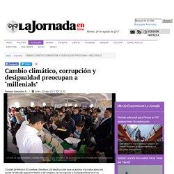 Cambio climático, corrupción y desigualdad preocupan a 'millenials' - La Jornada