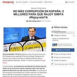 2 millones de personas para reclamar la dimisión de Rajoy. Firma y di basta a la corrupción #CuentasdelPP