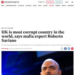 UK is most corrupt country in the world, says mafia expert Roberto Saviano