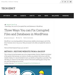 Three Ways You can Fix Corrupted Files and Databases in WordPress