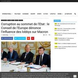 Corruption au sommet de l'Etat : le Conseil de l'Europe dénonce l'influence des lobbys sur Macron