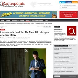 Les secrets de John McAfee 1/2 : drogue et corruption