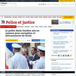 Le préfet Alain Gardère mis en examen pour corruption et détournement de fonds