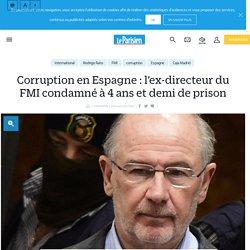 Corruption en Espagne : l'ex-directeur du FMI condamné à 4 ans et demi de prison - Le Parisien