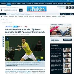 Corruption dans le tennis : Djokovic approché en 2007 pour perdre un match