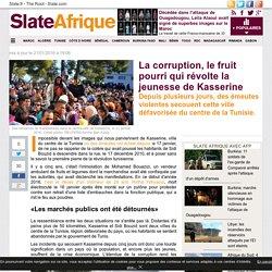 La corruption, le fruit pourri qui révolte la jeunesse de Kasserine