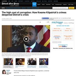 The high cost of corruption: How Kwame Kilpatrick's crimes deepened Detroit's crisis