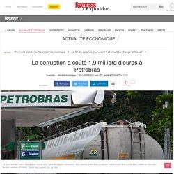 La corruption a coûté 1,9 milliard d'euros à Petrobras