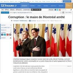 Corruption : le maire de Montréal arrêté