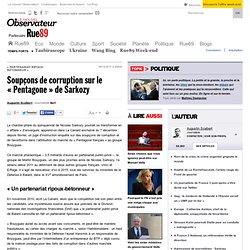 Soupçons de corruption sur le «Pentagone» de Sarkozy