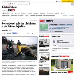 Corruption et pollution : Total n'en a pas fini avec la justice