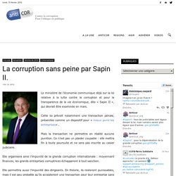 La corruption sans peine par Sapin II.ANTICOR