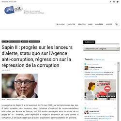 Sapin II : progrès sur les lanceurs d'alerte, statu quo sur l'Agence anti-corruption, régression sur la répression de la corruption