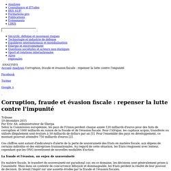 Corruption, fraude et évasion fiscale : repenser la lutte contre l'impunité