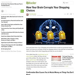 How Your Brain Corrupts Your Shopping Choices