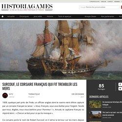 Pirates et Corsaires - Surcouf, le corsaire français qui fit trembler les mers
