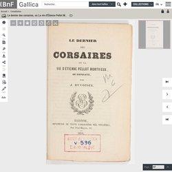 Le dernier des corsaires, ou La vie d'Étienne Pellot Montvieux, de Hendaye / par J. Duvoisin