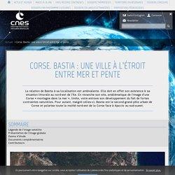 Corse. Bastia : une ville à l'étroit entre mer et pente