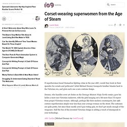 Corset-wearing superwomen from the Age of Steam