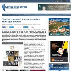 """Corsica cosmetica"" a préparé sa saison touristique à Murtoli"