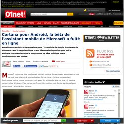 Cortana pour Android, la bêta de l'assistant mobile de Microsofta fuité en ligne