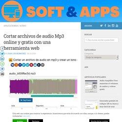 Cortar archivos de audio Mp3 online y gratis con una herramienta web