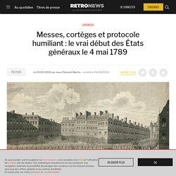 Messes, cortèges et protocole humiliant : le vrai début des États généraux le 4 mai 1789
