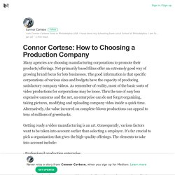Connor Cortese: How to Choosing a Production Company