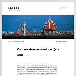 Corti e webseries a lezione (!)(?)