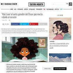 'Hair Love' el corto ganador del Oscar que nos ha robado el corazón