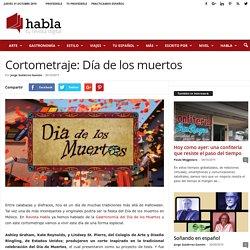 Cortometraje: Día de los muertos - Revista Habla