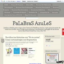 """PaLaBraS AzuLeS: Da vida a tus historias con """"No te cortes"""". Crear cortometrajes con Stopmotion"""