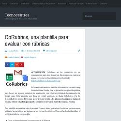 CoRubrics, una plantilla para evaluar con rúbricas - Tecnocentres