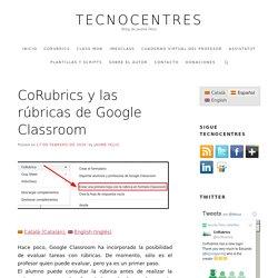 CoRubrics y las rúbricas de Google Classroom